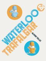 waterloo&trafalgar