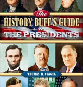 history buffs guide to presidents