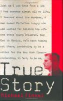 True Crime: Murder, Memoir, Mea Culpa by Michael Finkel