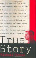 True Crime: Murder, Memoir, Mea Culpa by Michael Finkel