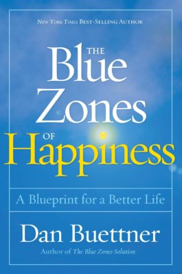The blue zones of happiness a blueprint for a better life by dan new york times best selling author dan buettners second book delves deeper into what factors aid in an individuals happiness as well as the macrocosm malvernweather Gallery