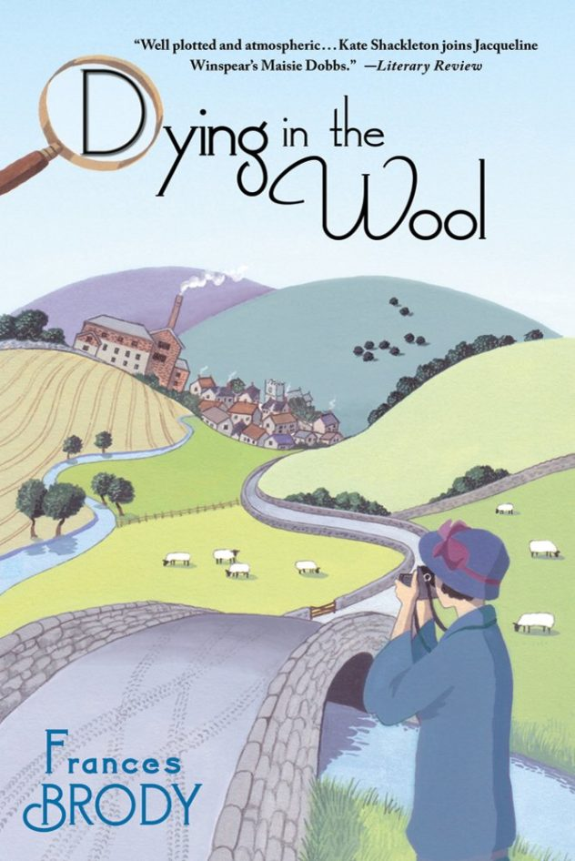 Dying in the Wool: A Kate Shackleton Mystery by Frances Brody