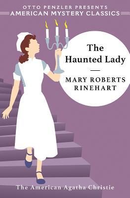 The Haunted Lady by Mary Roberts Rinehart – American Mystery Classics